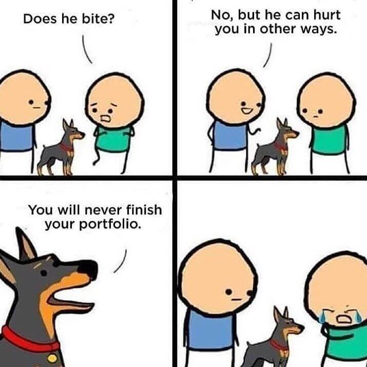 designers humour you will never finish your portfolio